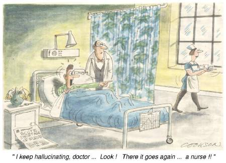 I keep hallucinating - A Nurse!!!